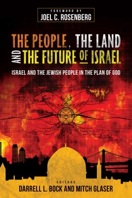 Image for The People, the Land, and the Future of Israel: Israel and the Jewish People in the Plan of God