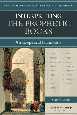 Image for Interpreting the Prophetic Books: An Exegetical Handbook (Handbooks for Old Testament Exegesis)