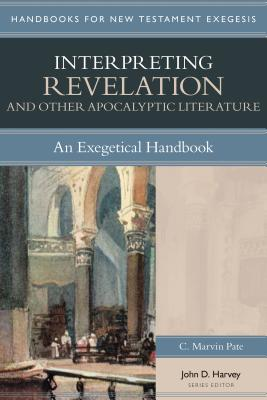 Image for Interpreting Revelation & Other Apocalyptic Literature: An Exegetical Handbook (Handbooks for New Testament Interpretation)