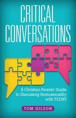 Image for Critical Conversations: A Christian Parents' Guide to Discussing Homosexuality with Teens