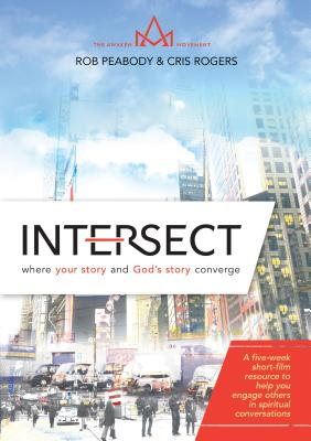 Image for Intersect: Where Your Story and God's Story Converge