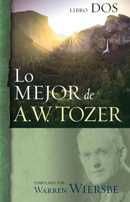 Image for Lo Mejor de A.W. Tozer, Libro dos (Spanish Edition)