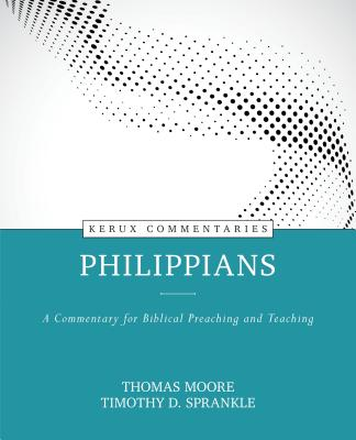 Image for Philippians: A Commentary for Biblical Preaching and Teaching (Kerux Commentaries)