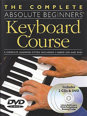 Absolute Beginners Keyboard Course (BK/CD/DVD) (Complete Absolute Beginners Courses), Music Sales Corporation