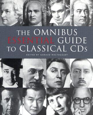 Image for The Omnibus Essential Guide to Classical CDs