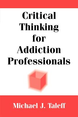 Image for Critical Thinking for Addiction Professionals