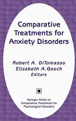 Comparative Treatments for Anxiety Disorders (Springer Series on Comparative Treatments for Psychological Disorders)