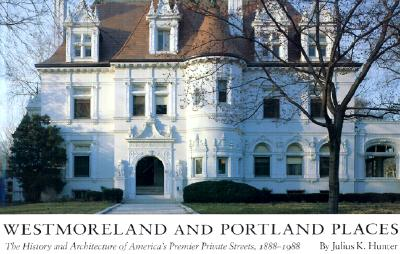 Westmoreland and Portland Place: The History and Architecture of America's Premier Private Streets, 1888 - 1988, Hunter, Julius; Primm, James Neal; Hamilton, Esley