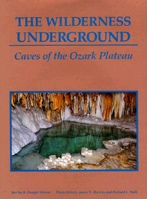 Image for The Wilderness Underground: Caves of the Ozark Plateau (Twentieth-Century Experience)