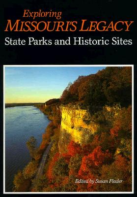 Image for Exploring Missouri's Legacy: State Parks and Historic Sites