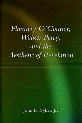 Image for Flannery O'Connor, Walker Percy, and the Aesthetic of Revelation