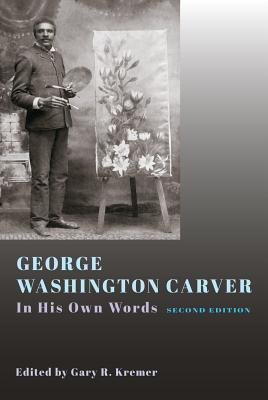 Image for George Washington Carver: In His Own Words, Second Edition
