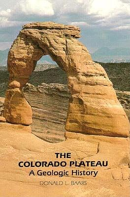 Image for The Colorado Plateau: A Geologic History