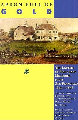 Apron Full of Gold: The Letters of Mary Jane Megquier from San Francisco 1849-1856