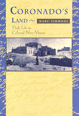 Image for Coronado's Land: Essays on Daily Life in Colonial New Mexico