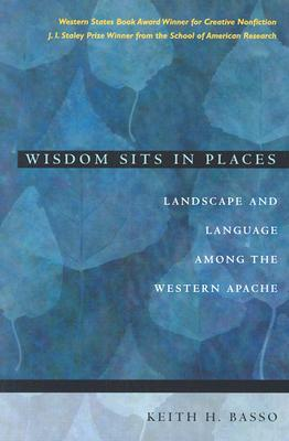 Image for Wisdom Sits in Places: Landscape and Language Among the Western Apache