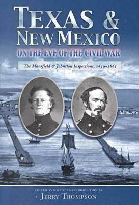 Image for Texas & New Mexico on the Eve of the Civil War: The Mansfield & Johnston Inspections,1859-1861