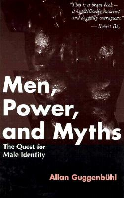 Image for Men, Power, and Myths: The Quest for Male Identity