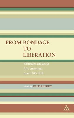 Image for From Bondage to Liberation: Writings by and about Afro-Americans from 1700-1918