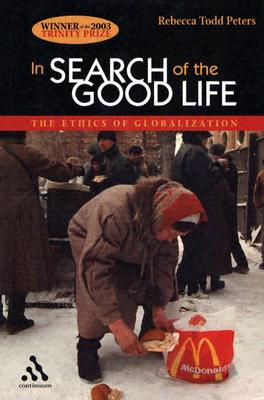 Image for In Search of the Good Life: The Ethics of Globalization