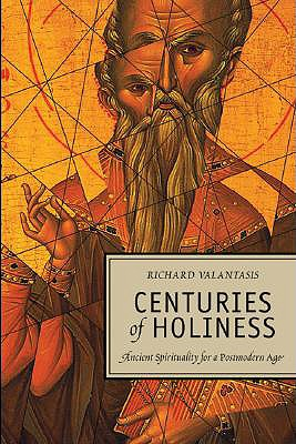 Centuries of Holiness: Ancient Spirituality Refracted for a Postmodern Age, Valantasis, Richard