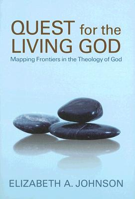 Image for Quest for the Living God: Mapping Frontiers in the Theology of God