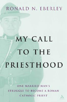 Image for My Call to Priesthood: One Married Man's Struggle to Become a Roman Catholic Priest