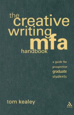 Image for The Creative Writing MFA Handbook: A Guide for Prospective Graduate Students
