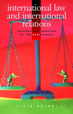 Image for International Law and International Relations (International Relations for the 21st Century)