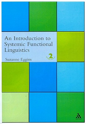 Introduction to Systemic Functional Linguistics, An, Eggins, Suzanne