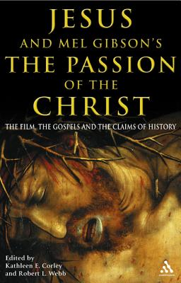 Image for JESUS AND MEL GIBSON'S THE PASSION OF THE CHRIST