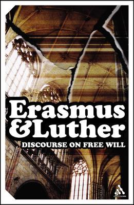 Discourse on Free Will: Erasmus & Luther, Desiderius Erasmus; Martin Luther