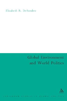 Image for Global Environment and World Politics (International Relations for the 21st Century)