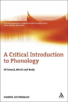 Image for A Critical Introduction to Phonology: Of Sound, Mind, and Body (Continuum Critical Introductions to Linguistics)