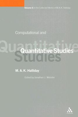 Image for Computational and Quantitative Studies: Volume 6 (Collected Works M A Halliday)