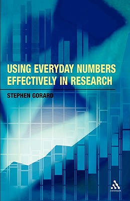 Image for Using Everyday Numbers Effectively in Research (Continuum Research Methods)