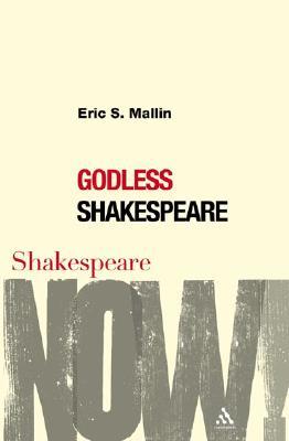 Image for Godless Shakespeare (Shakespeare Now!)