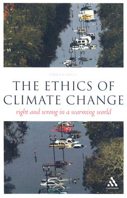 The Ethics of Climate Change: Right and Wrong in a Warming World (Think Now), Garvey, James