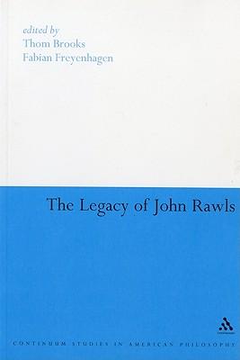 The Legacy of John Rawls (Continuum Studies in American Philosophy)