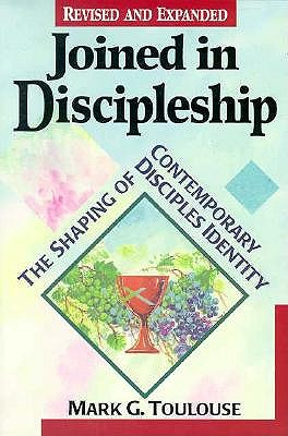 Joined in Discipleship: The Maturing of an American Religious Movement, Mark G. Toulouse