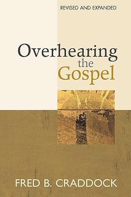 Image for Overhearing the Gospel: Revised and Expanded Edition