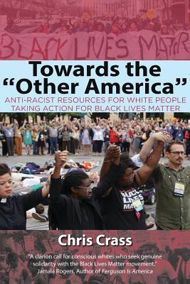 Image for Towards the 'Other America': Anti-Racist Resources for White People Taking Action for Black Lives Matter