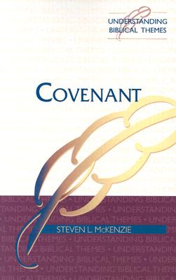 Covenant (Understanding Biblical Themes), STEVEN L. MCKENZIE