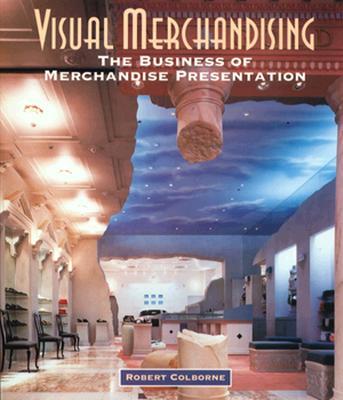Image for Visual Merchandising: The Business of Merchandise Presentation (Sv-Fashion Merchandising)