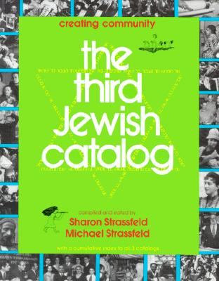 Image for The Third Jewish Catalog: Creating Community : With a Cumulative Index to All 3 Catalogs