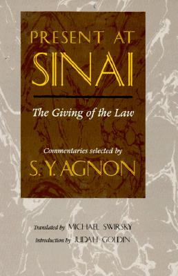 Image for Present at Sinai: The Giving of the Law : Commentaries Selected by S.Y. Agnon