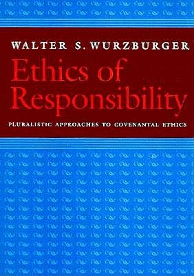 Image for Ethics of Responsibility: Pluralistic Approaches to Covenantal Ethics