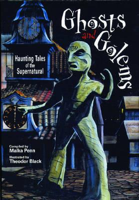 Image for Ghosts and Golems: Haunting Tales of the Supernatural