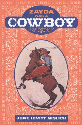 Zayda Was a Cowboy, June Levitt Nislick