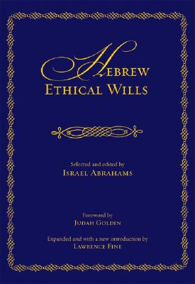 Image for Hebrew Ethical Wills: Selected and Edited by Israel Abrahams, Volumes I and II (Edward E. Elson Classic)